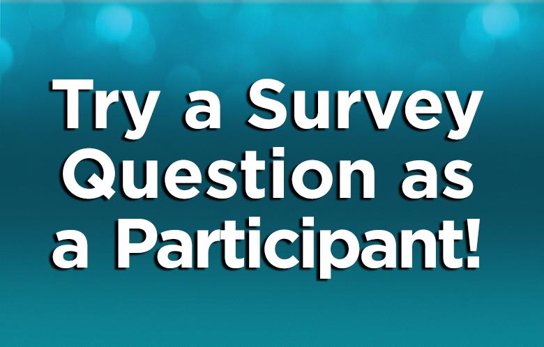 Survey Services - Try a survey question as a participant