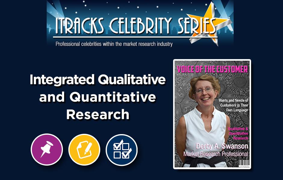 Celebrity Series - Derby Swanson Webinar - Integrated Qualitative and Quantitative Research