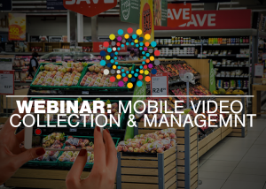 mobile-video-collection-and-mangement-webinar