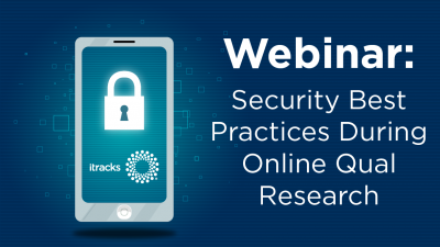 Security Best Practices During Online Qual Research