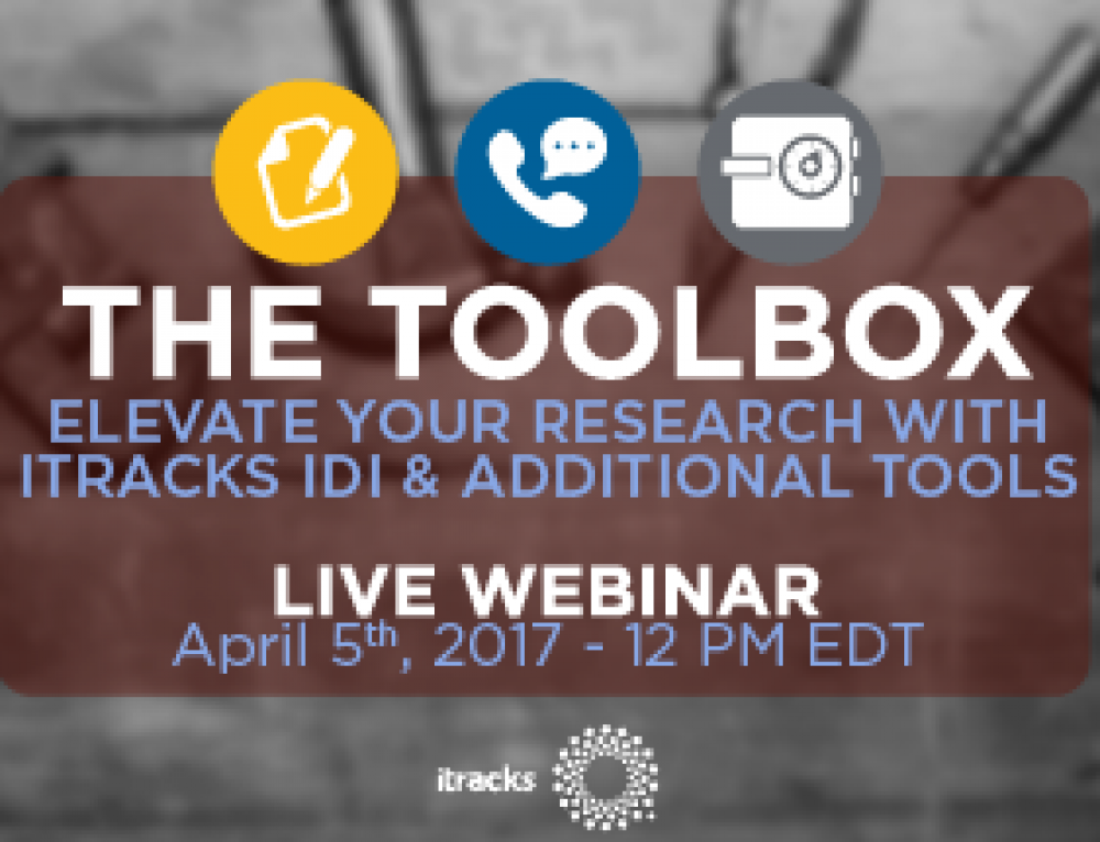 The Toolbox: Elevate Your Research With itracks IDI & Additional Tools