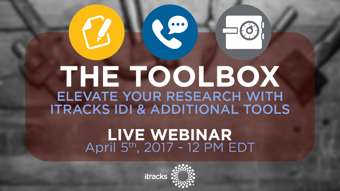 The Toolbox Elevate your Research with itracks IDI & Additional Tools