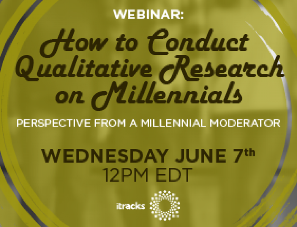How to Conduct Qualitative Research on Millennials – WEBINAR